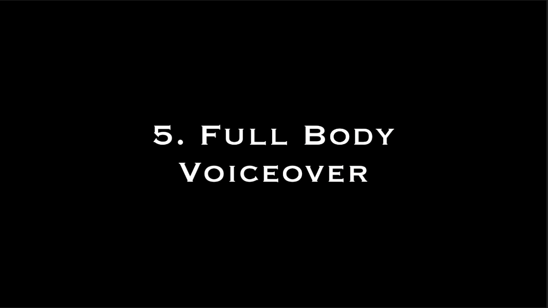 5. Full Body Voiceover