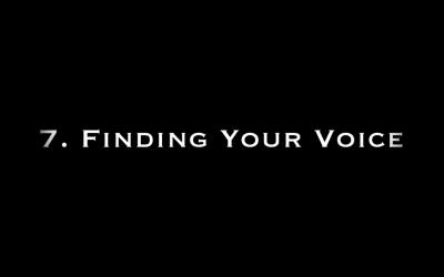 7. Finding Your Voice