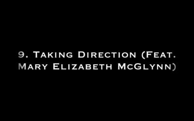 9. Taking Direction (feat. Mary Elizabeth McGlynn)