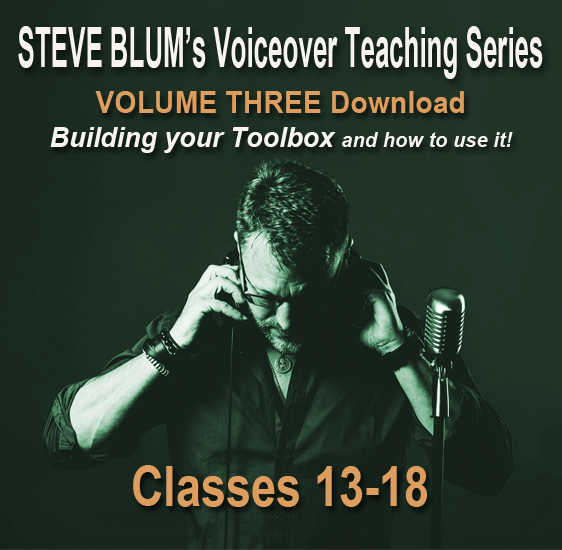 Steve Blum's Voiceover Teaching Series Vol III